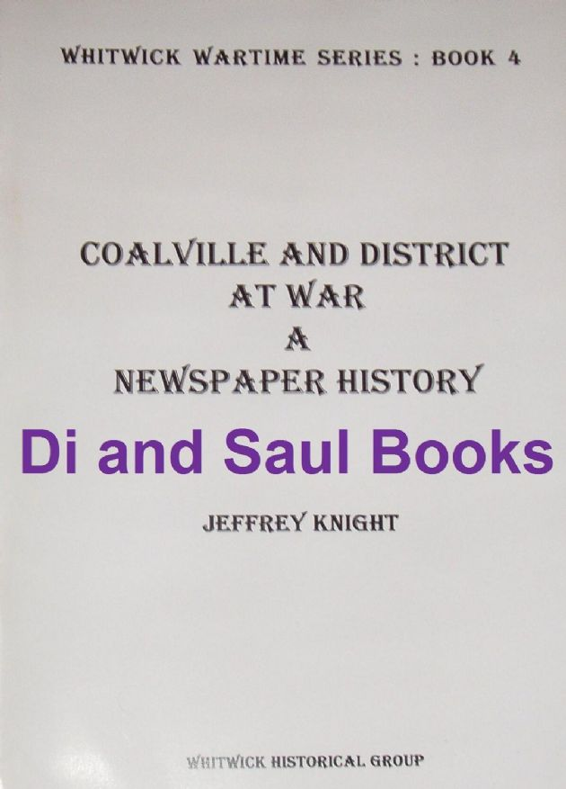 Coalville and District at War - A Newspaper History, by Jeffrey Knight